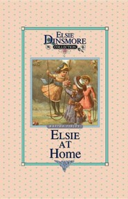 Elsie at Home, Book 22  -     By: Martha Finley