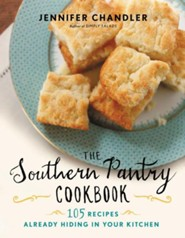 The Southern Pantry Cookbook: 105 Recipes Already Hiding in Your Kitchen  -     By: Jennifer Chandler