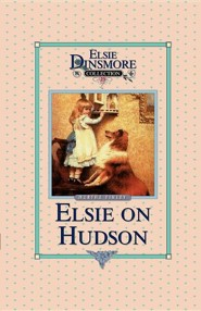 Elsie on the Hudson, Book 23  -     By: Martha Finley