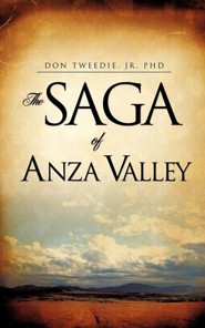 The Saga of Anza Valley  -     By: Don Tweedie Jr.
