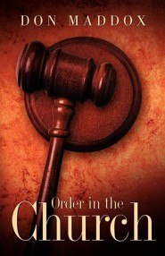 Order in the Church  -     By: Don Maddox
