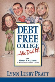 Debt Free College-We Did It!  -     By: Lynn Lusby Pratt