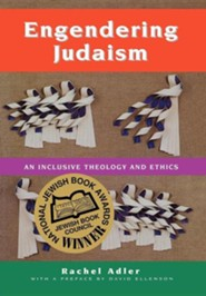 Engendering Judaism: An Inclusive Theology and Ethics  -     By: Rachel Adler, David Ellenson