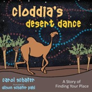 Cloddia's Desert Dance: A Story of Finding Your Place  -     By: Carol Schafer     Illustrated By: Alison Schafer Pahl