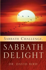 Sabbath Challenge, Sabbath Delight  -     By: Dr. David Bird
