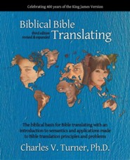Biblical Bible Translating, 3rd Edition, Paper  -     By: Charles V. Turner Ph.D.