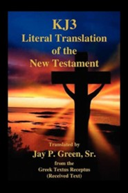 Kj3 Literal Translation of the New Testament, Edition 0002, Paper  -     By: Jay Patrick Green