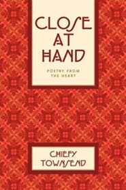 Close at Hand  -     By: Chiefy Townsend