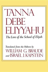 Tanna Debe Eliyyahu: The Lore of the School of Elijah  -     By: William G. Braude, Israel J. Kapstein