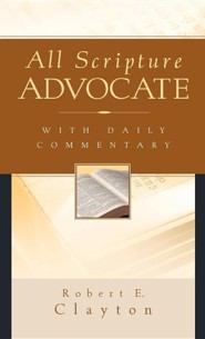All Scripture Advocate  -     By: Robert E. Clayton