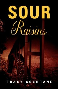 Sour Raisins  -     By: Tracy Cochrane