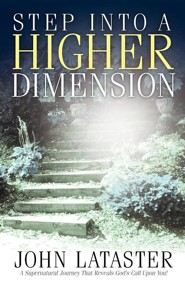 Step Into a Higher Dimension  -     By: John Lataster
