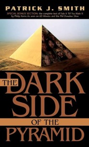 The Dark Side of the Pyramid  -     By: Patrick J. Smith