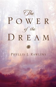 The Power of the Dream  -     By: Phyllis Rawlins