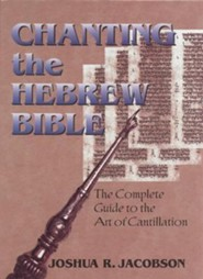 Chanting the Hebrew Bible (Complete Edition): The Complete Guide to the Art of Cantillation [With CD]  -     By: Joshua Jacobson
