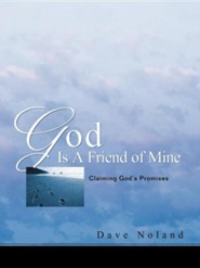 God Is a Friend of Mine  -     By: Dave Noland