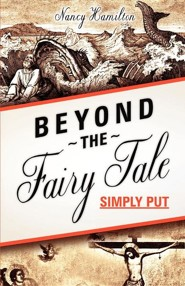 Beyond the Fairy Tale (Simply Put)  -     By: Nancy Hamilton