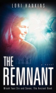 The Remnant  -     By: Lori Hankins