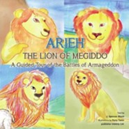Arieh: The Lion of Megiddo: A Guided Tour of the Battles of Armageddon  -     By: J. Spencer Bloch