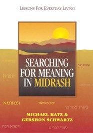 Searching for Meaning in Midrash: Lessons for Everyday Living  -     By: Michael Katz, Gershon Schwartz