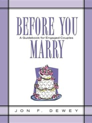 Before You Marry  -     By: Jon F. Dewey