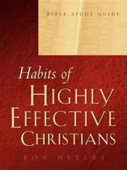 Habits of Highly Effective Christians Bible Study Guide  -     By: Ron Meyers