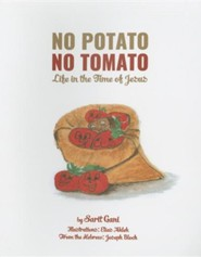 No Potato No Tomato: Life In The Time Of Jesus  -     By: Sarit Gani