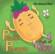 Priscilla Pineapple: Fruit of Joy
