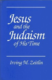 Jesus and the Judaism of His Time  -     By: Irving M. Zeitlin