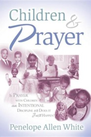 Children and Prayer  -     By: Penelope White