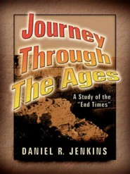 Journey Through the Ages  -     By: Daniel R. Jenkins