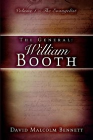 The General: William Booth  -     By: David Malcolm Bennett