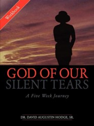 God of Our Silent Tears: A Five Week Journey