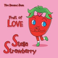 Stella Strawberry: Fruit of Love