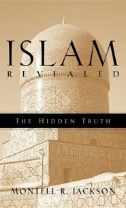 Islam Revealed  -     By: Montell Jackson
