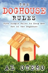 The Doghouse Rules  -     By: Al Otero