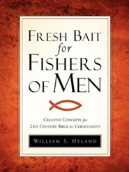 Fresh Bait for Fishers of Men  -     By: William S. Hyland