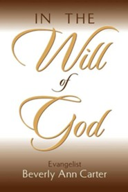 In the Will of God  -     By: Beverly Ann Carter