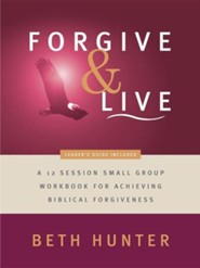 Forgive and Live  -     By: Beth Hunter