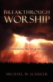 Breakthrough Worship  -     By: Michael W. Schuler