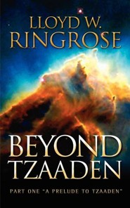 Beyond Tzaaden  -     By: Lloyd W. Ringrose
