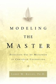 Modeling the Master  -     By: Larry W. Bailey