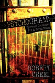 Psychogram: Spiritual Crossover for a Serial Killer  -     By: Robert Creel