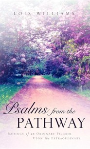 Psalms from the Pathway  -     By: Lois Williams
