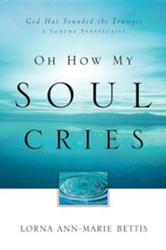 Oh How My Soul Cries  -     By: Lorna Bettis