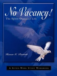 No Vacancy! Spirit-Occupied Life  -     By: Haven G. Parrott