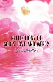 Reflections of God's Love and Mercy  -     By: Gwen Strickland