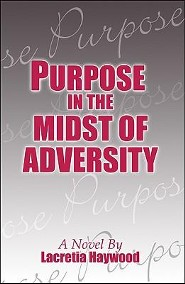 Purpose in the Midst of Adversity  -     By: Lacretia Haywood