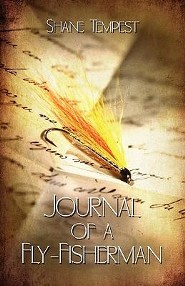 Journal of a Fly-Fisherman  -     By: Shane Tempest