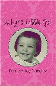 Daddy's Little Girl  -     By: Pamela Joy Dandley